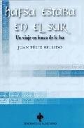 Hafsa Estaba En El Sur: Un Viaje En Busca De La Luz por Juan Felix Bellido epub