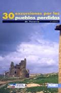 30 Excursiones Por Los Pueblos Perdidos De Navarra por Vv.aa. Gratis