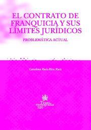 El Contrato De Franquicia Y Sus Limites Juridicos por Catalina Ruiz-rico Ruiz epub