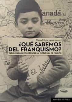 ¿que Sabemos De Franquismo?: Estudios Para Comprender La Dictadura De Franco por Manuel Ortiz Heras