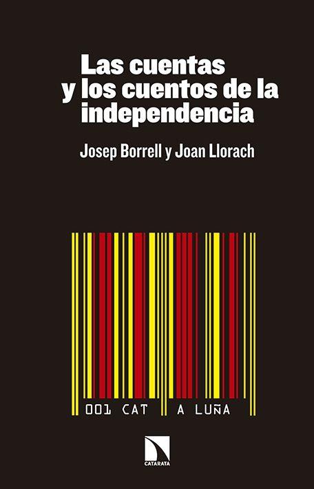 las cuentas y los cuentos de la independencia-josep borrell-9788490970577