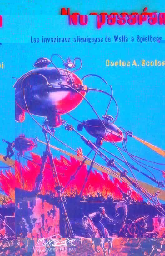 No Pasaran: Las Invasiones Alienigenas De Wells A Spielberg por Carlos Scolari