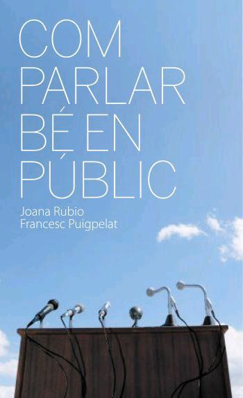 com parlar be en public-joana rubio-francesc puigpelat-9788496499577
