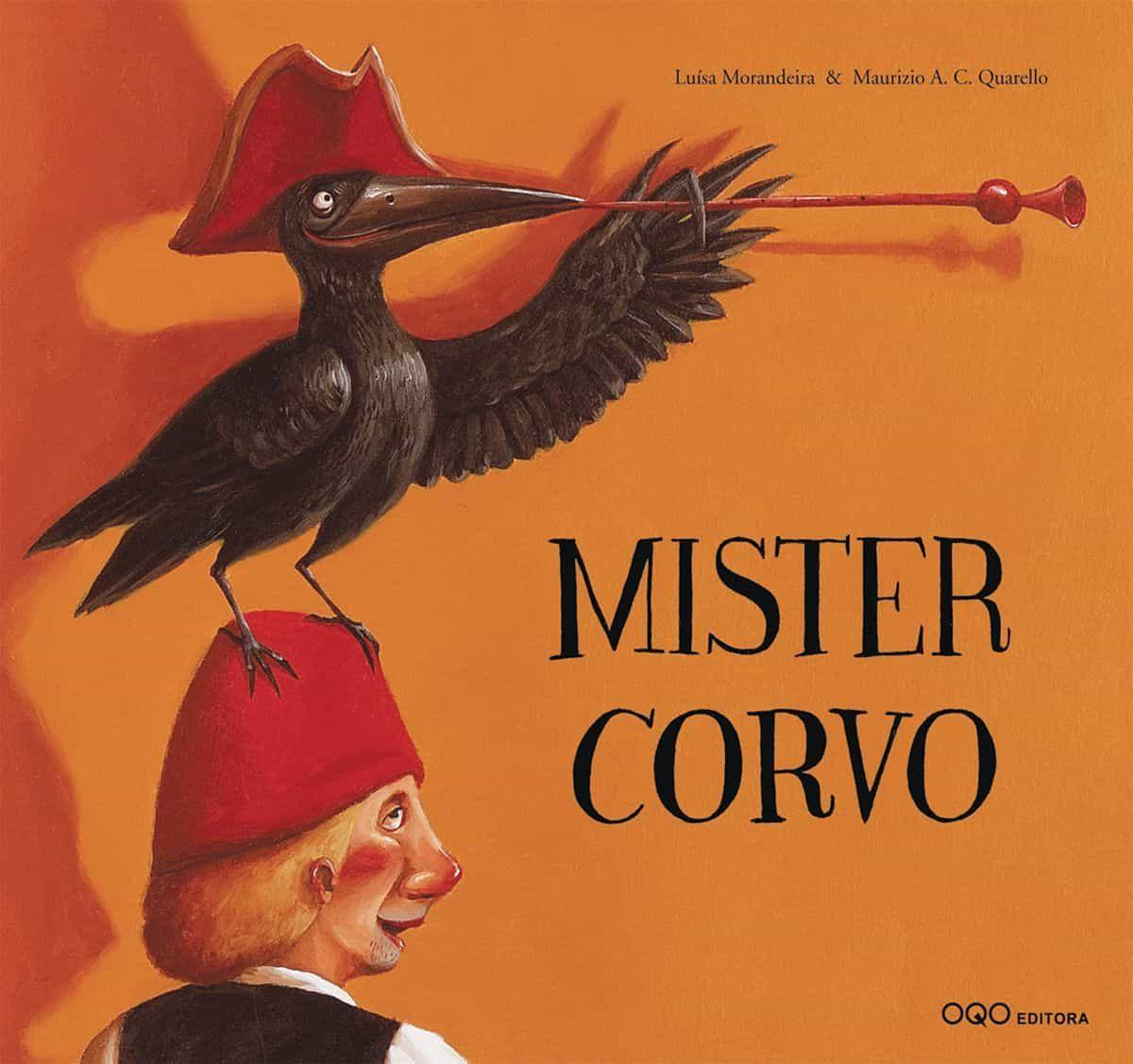 Mister Corvo por Luisa Morandeira;                                                           Maurizio Quarello
