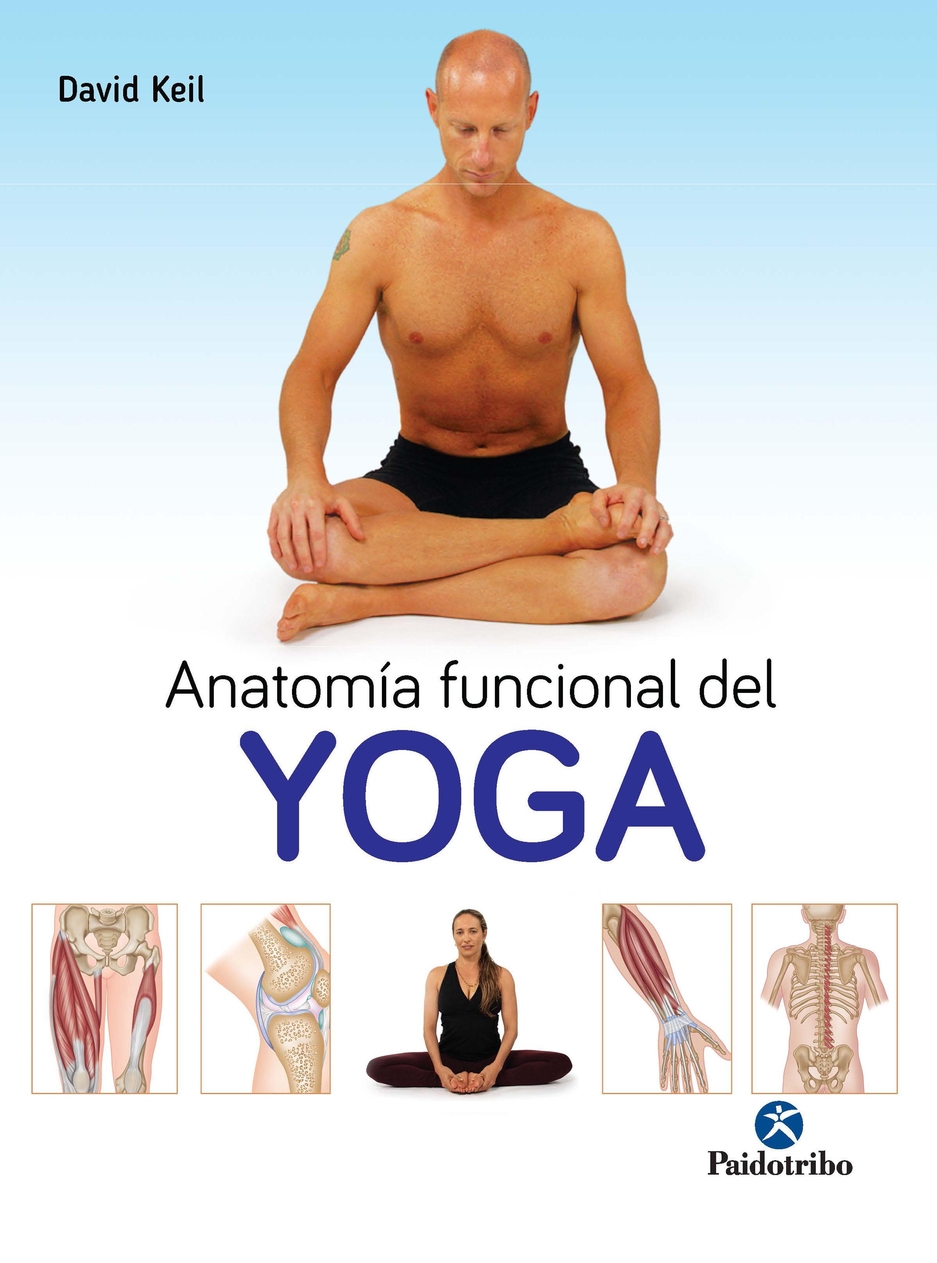 ANATOMÍA FUNCIONAL DEL YOGA EBOOK | DAVID KEIL | Descargar libro PDF ...