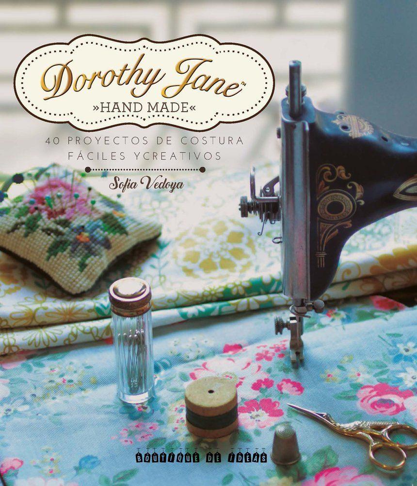dorothy jane: 40 proyectos de costura faciles y creativos-sofia vedoya-9789874095077