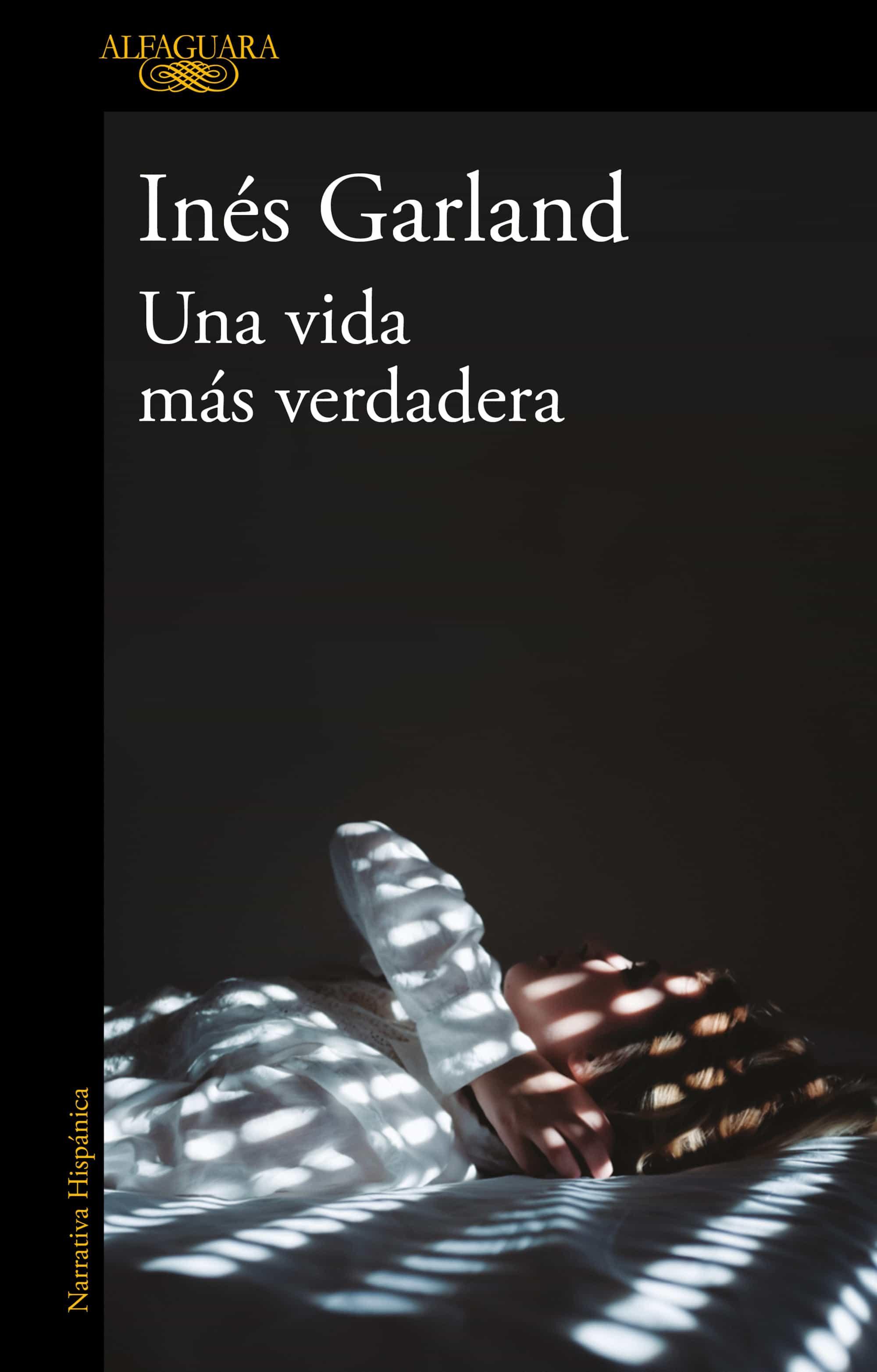Una vida más verdadera - Inés Garland 9789877383577