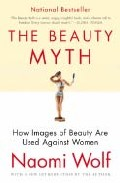 The Beauty Myth: How Images Of Beauty Are Used Against Women por Naomi Wolf epub