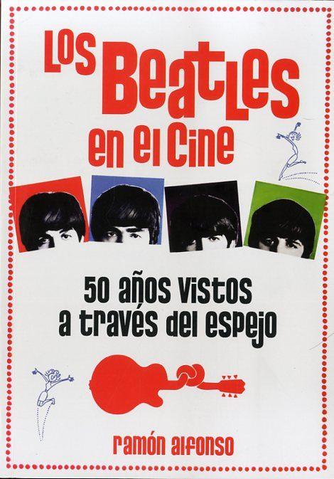 Los Beatles  En El Cine por Ramon Alfonso