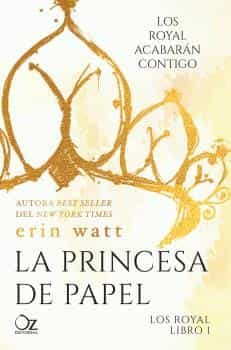 la princesa de papel (saga los royal 1)-erin watt-9788416224487