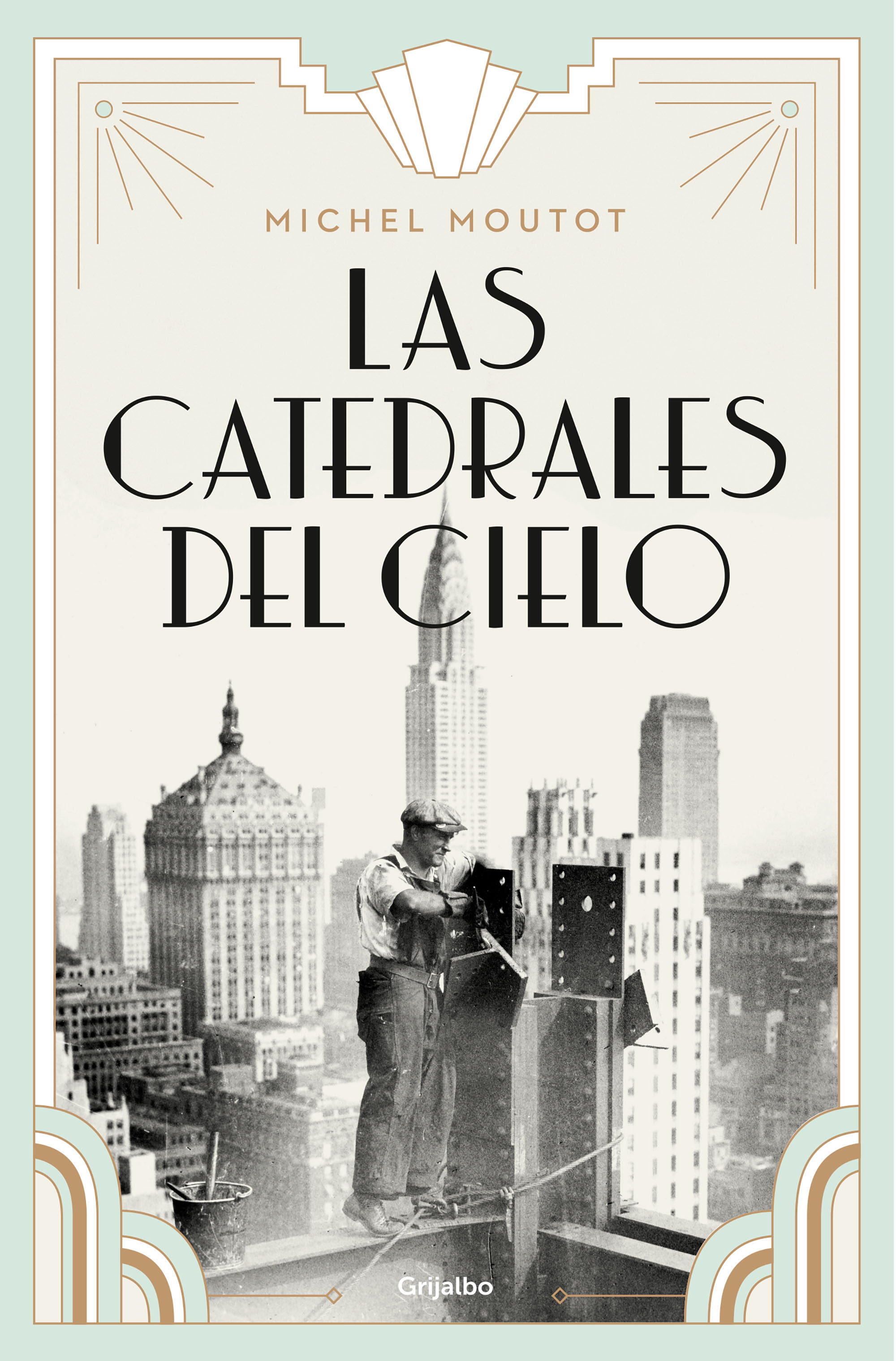 Las Catedrales Del Cielo Ebook Michel Moutot Descargar Libro Pdf