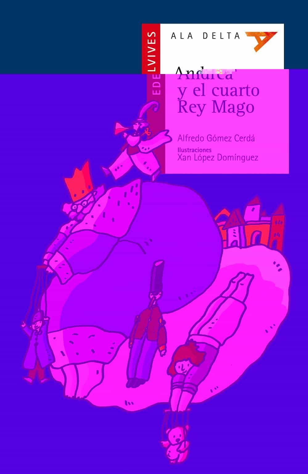 andrea y el cuarto rey mago-alfredo gomez cerda-9788426349187