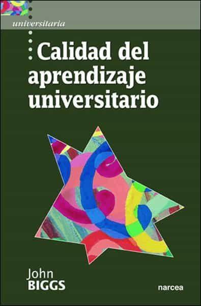 Calidad Del Aprendizaje Universitario por John Biggs