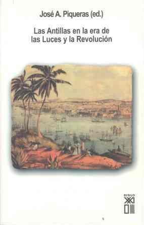 Las Antillas En La Era De Las Luces Y La Revolucion por Jose A. Piqueras epub