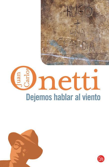 Dejemos Hablar Al Viento por Juan Carlos Onetti epub