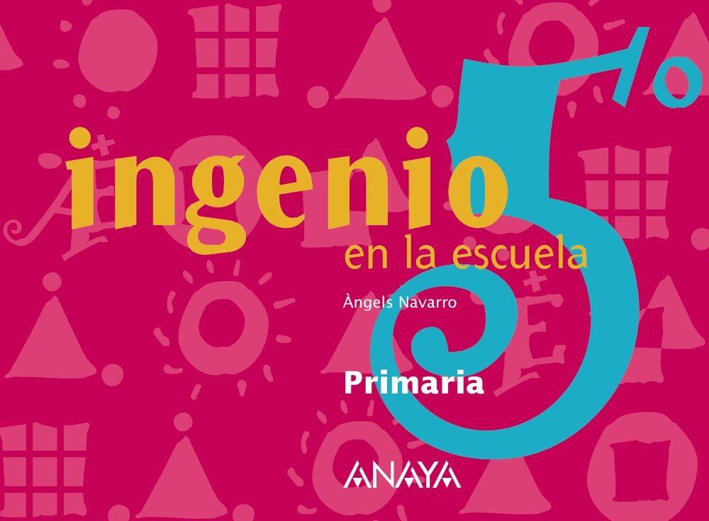Ingenio En La Escuela 5 (5º Educacion Primaria) por Angels Navarro I Simon epub