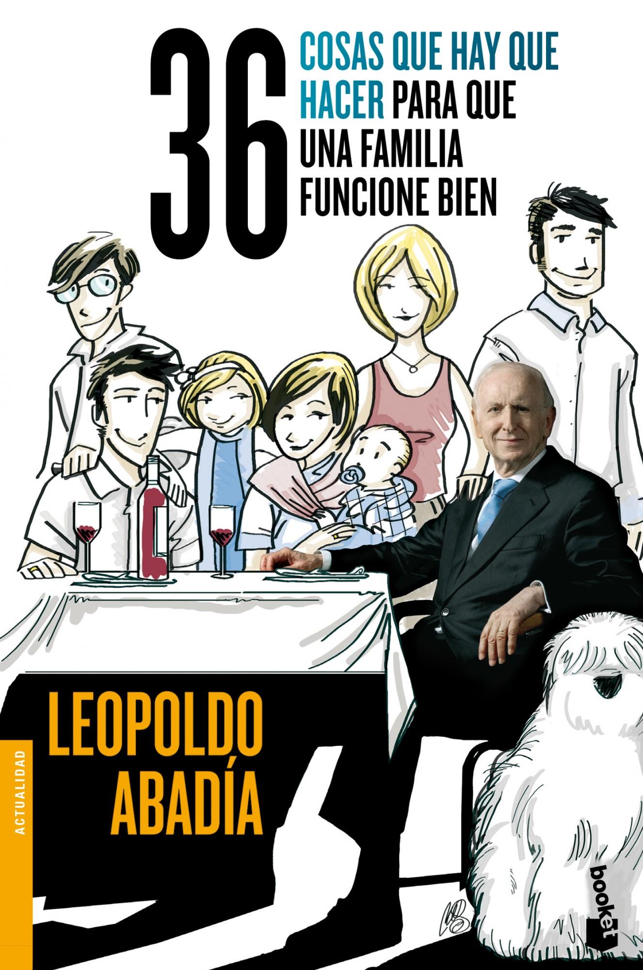 36 Cosas Que Hay Que Hacer Para Que Una Familia Funcione Bien por Leopoldo Abadia