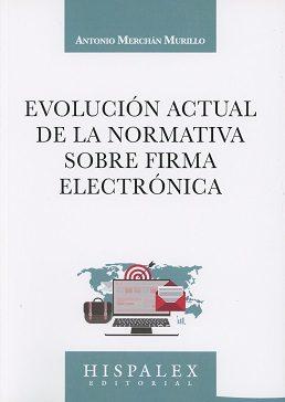 evolución actual de la normativa sobre firma electrónica-antonio merchan murillo-9788469739587