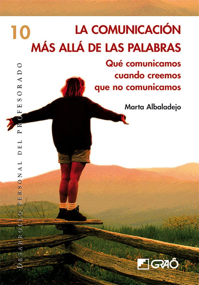 La Comunicacion Mas Alla De Las Palabras por Marta Albadalejo