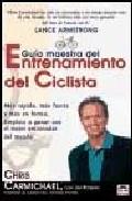 Guia Maestra Del Entrenamiento Del Ciclista: Mas Rapido, Mas Fuer Te Y Mas En Forma (2ª Ed) por Chris Carmichael