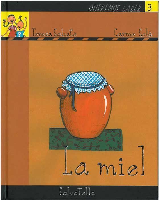 La Miel (queremos Saber Nº 3) por Teresa Sabate Rodie epub