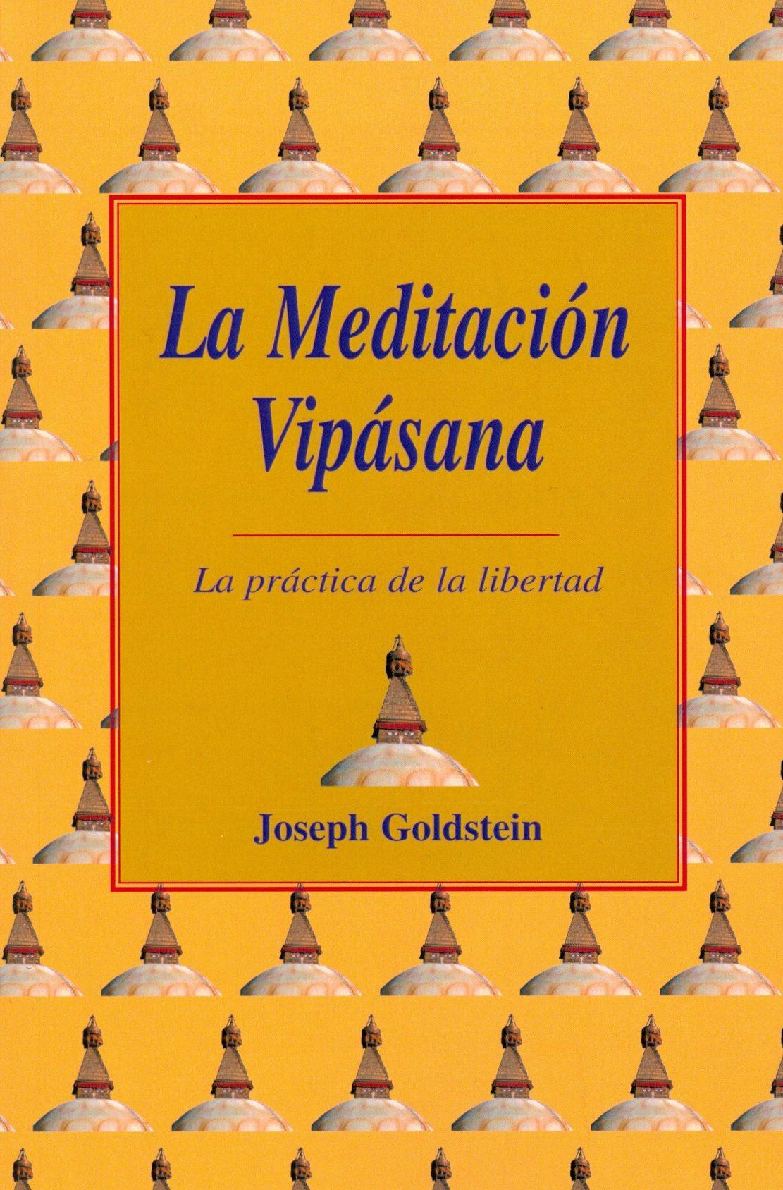 La Meditacion Vipasana: La Practica De La Libertad (2ª Ed.) por Joseph F. Goldberg;                                                                                    Joseph Goldstein epub