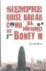 Siempre Quise Bailar Como El Negro De Boney M por Jose Luis Romero
