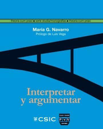 Interpretar Y Argumentar: La Hermeneutica Gadameriana A La Luz De Las Teorias De La Argumentacion por Maria G. Navarro epub