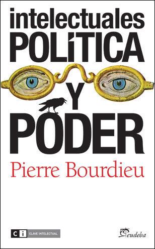 intelectuales politica y poder-pierre bourdieu-9788493947187