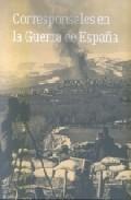 Corresponsales En La Guerra De España por Vv.aa. epub