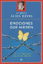 emociones que hieren: de las tensiones inutiles a las relaciones inteligentes-maria jesus alava reyes-9788497340687