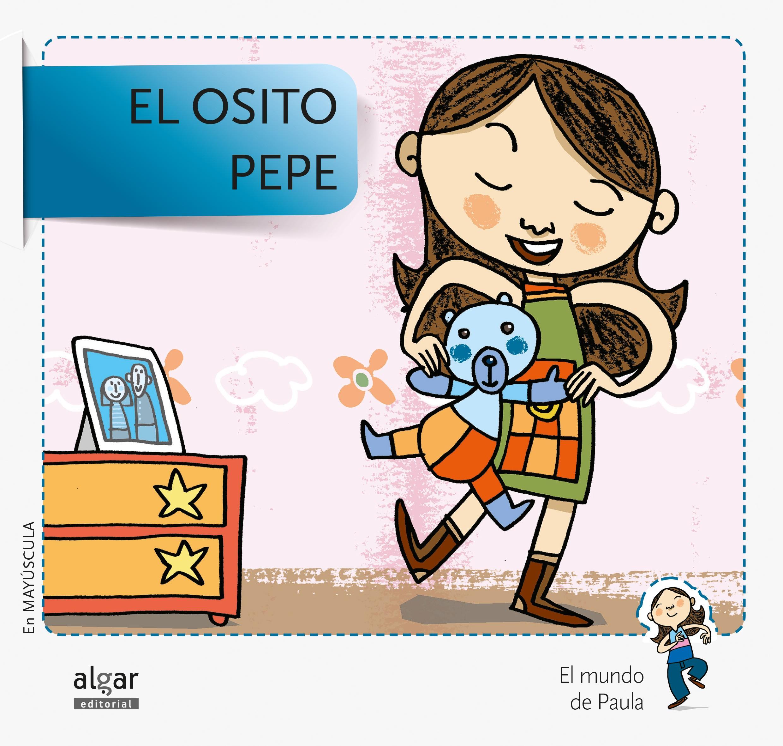 el osito pepe -mayuscula- (el mundo de paula)-9788498455687