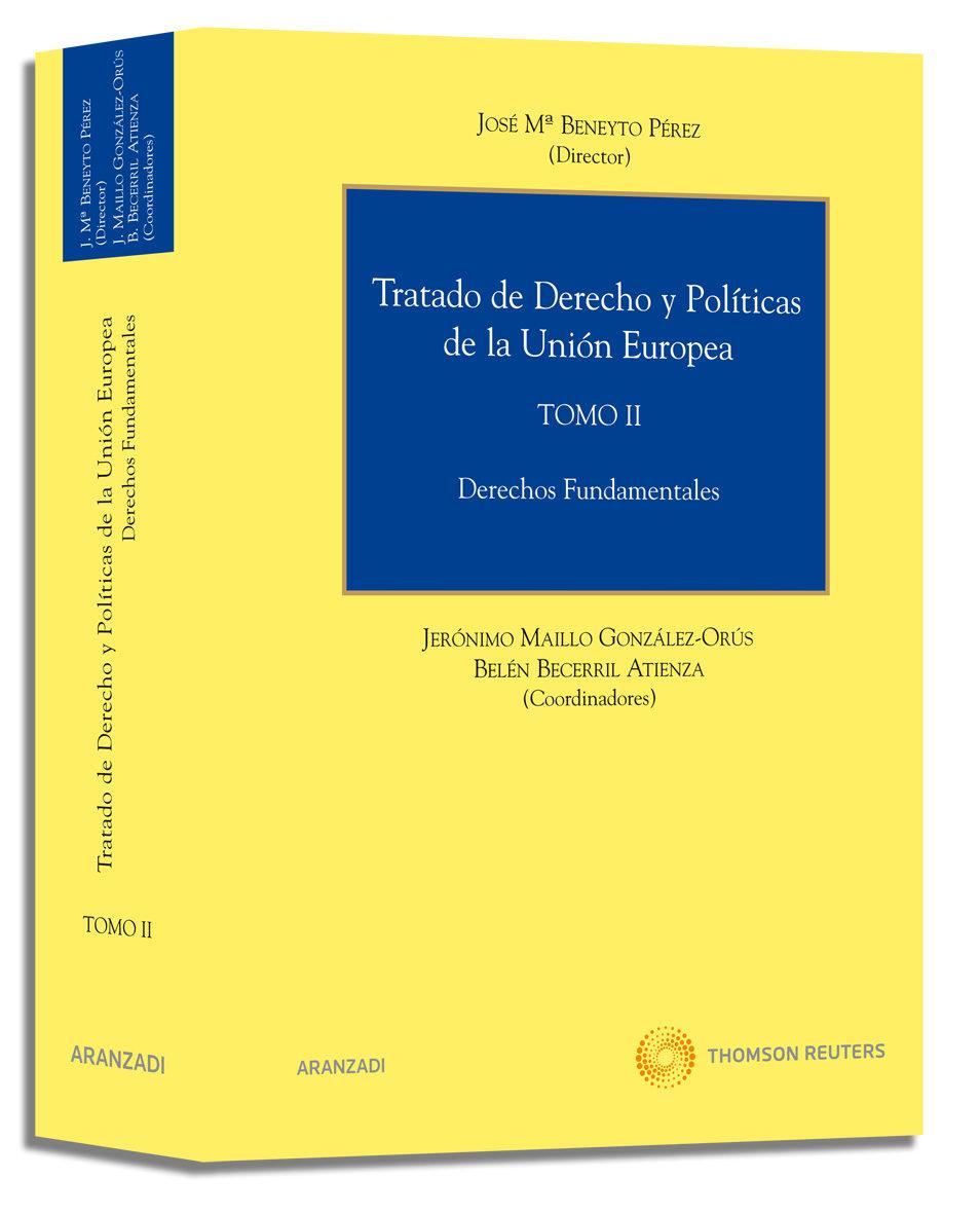 Tratado De Derecho Y Politicas De La Union Europea Tomo Ii: Derec Hos Fundamentales por Jose Maria Beneyto Perez epub