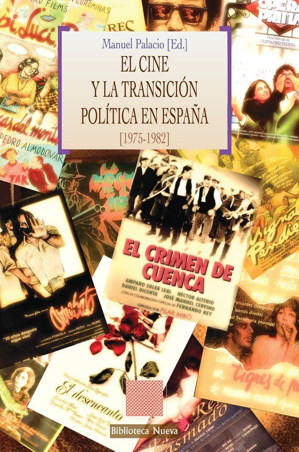 El Cine Y La Transicion Politica En España (1975-1982) por Manuel Palacio
