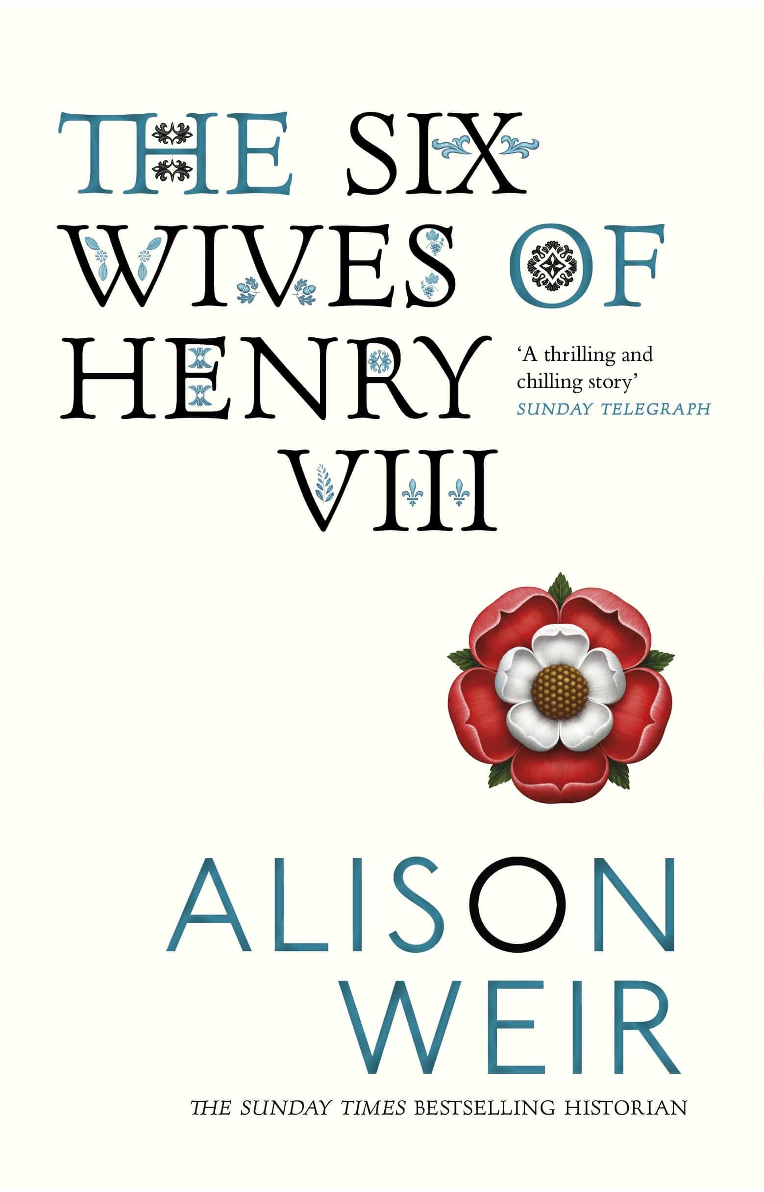 The Six Wives Of Henry Viii (ebook)alison Weir9781446449097