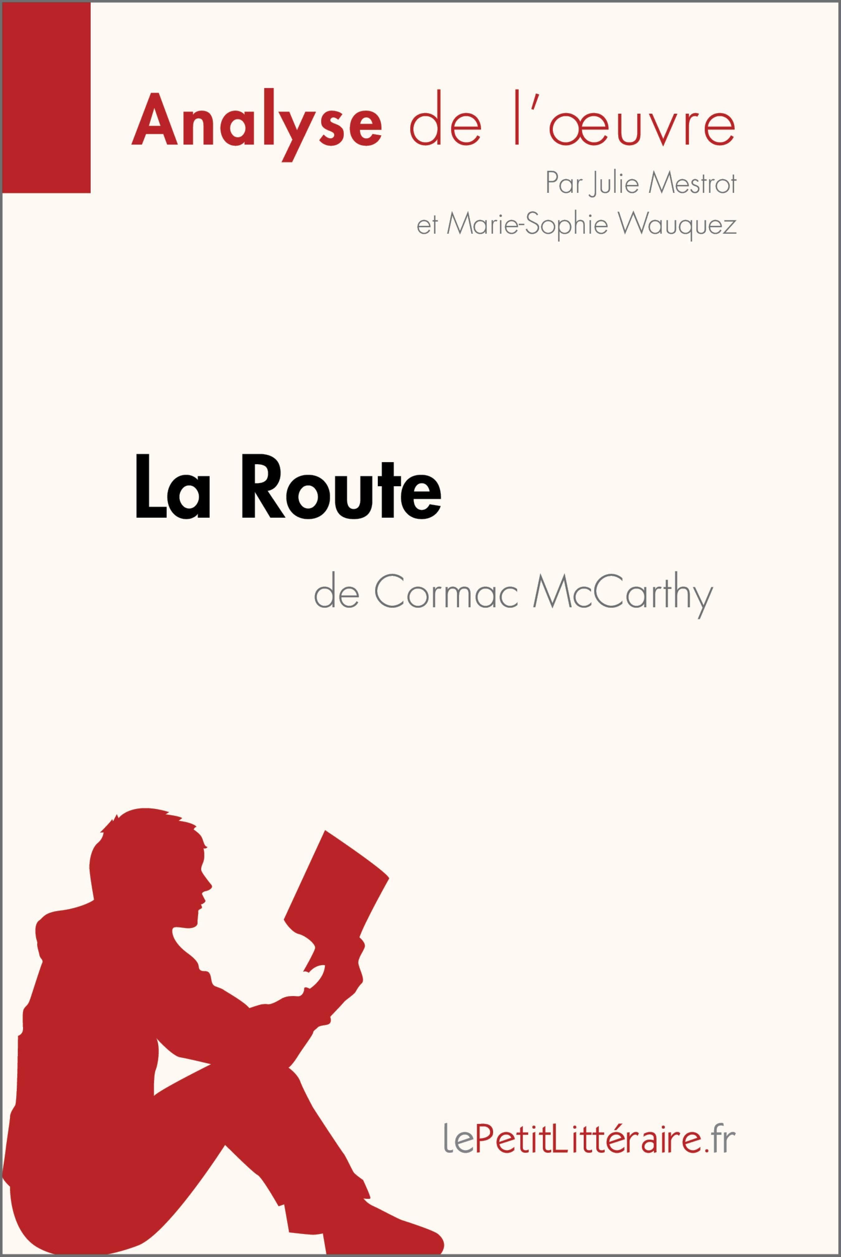 la route de cormac mccarthy (analyse de l'oeuvre) (ebook)- lepetitlittéraire.fr-9782806294197