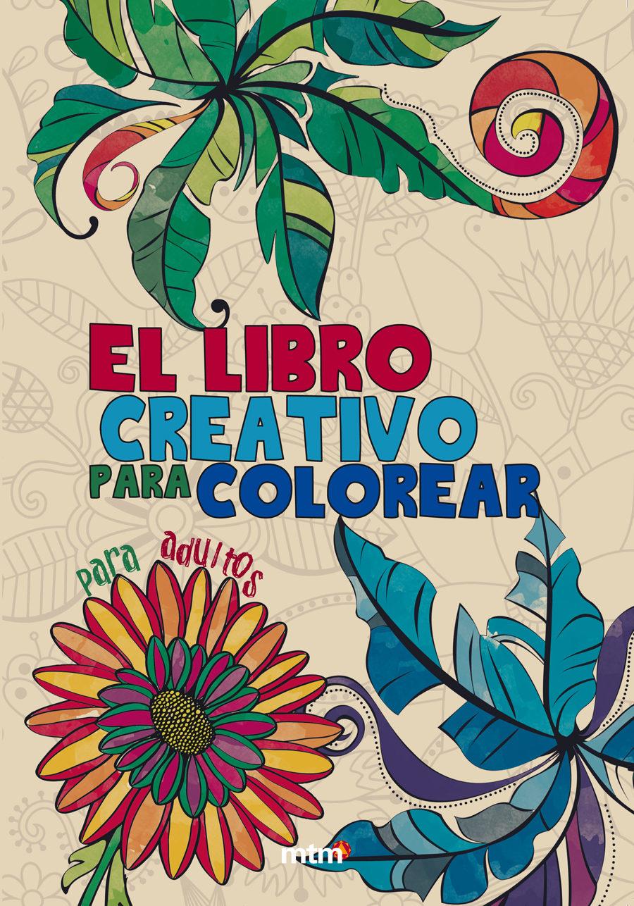 EL LIBRO CREATIVO PARA COLOREAR | VV.AA. | Comprar libro 9788415278597