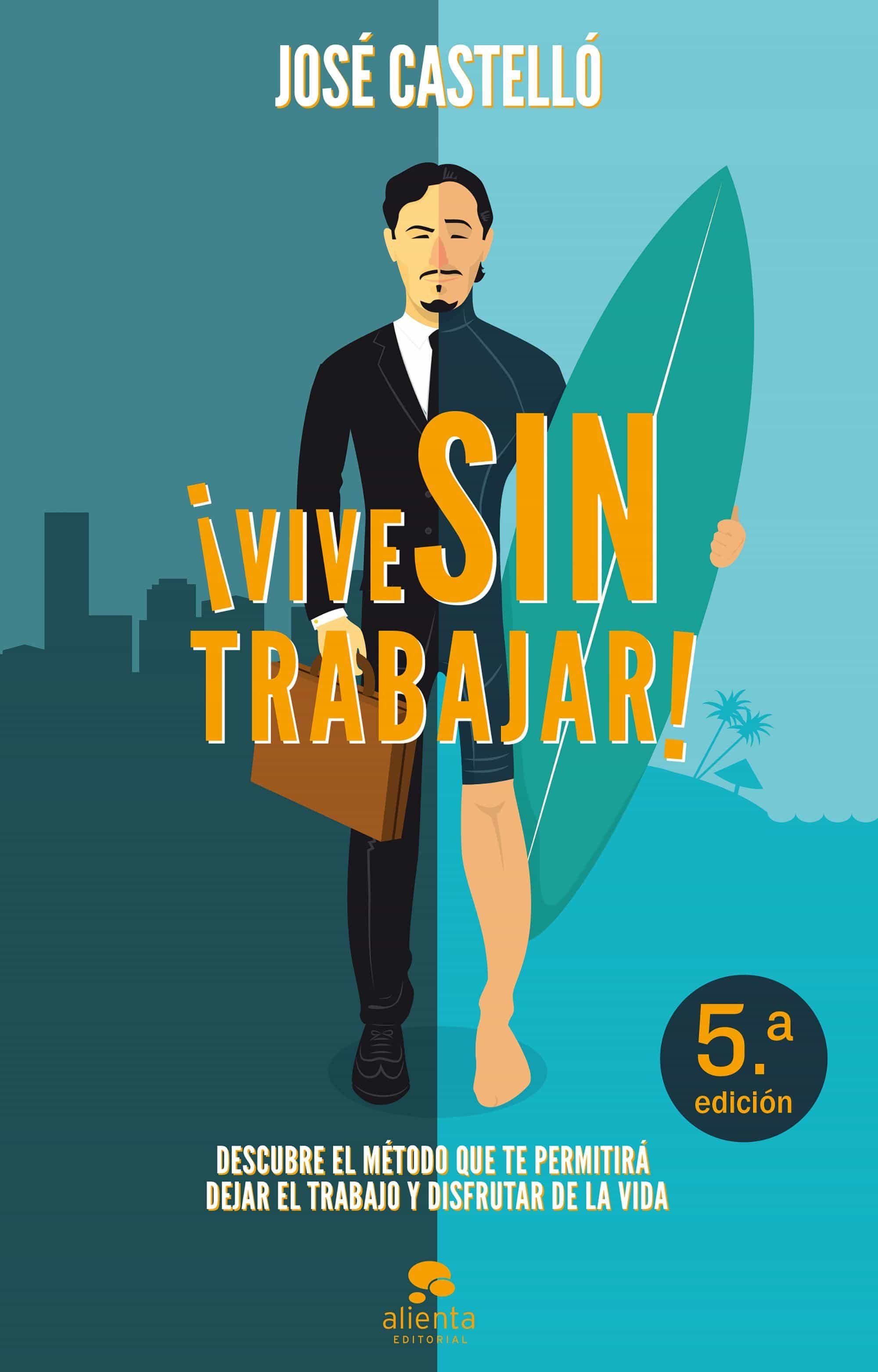 ¡vive Sin Trabajar! por Jose Castello