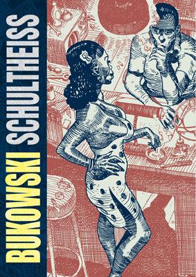 Bukowski,Schultheiss,Ediciones La Cúpula  tienda de comics en México distrito federal, venta de comics en México df