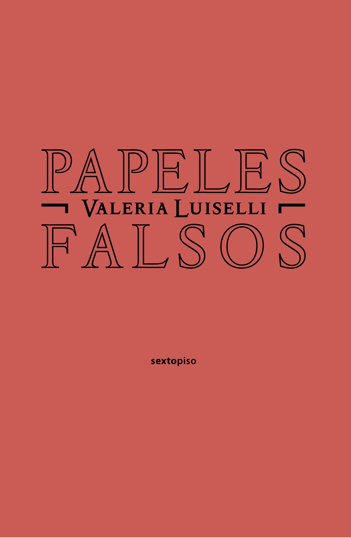 Image result for papeles falsos valeria luiselli pdf