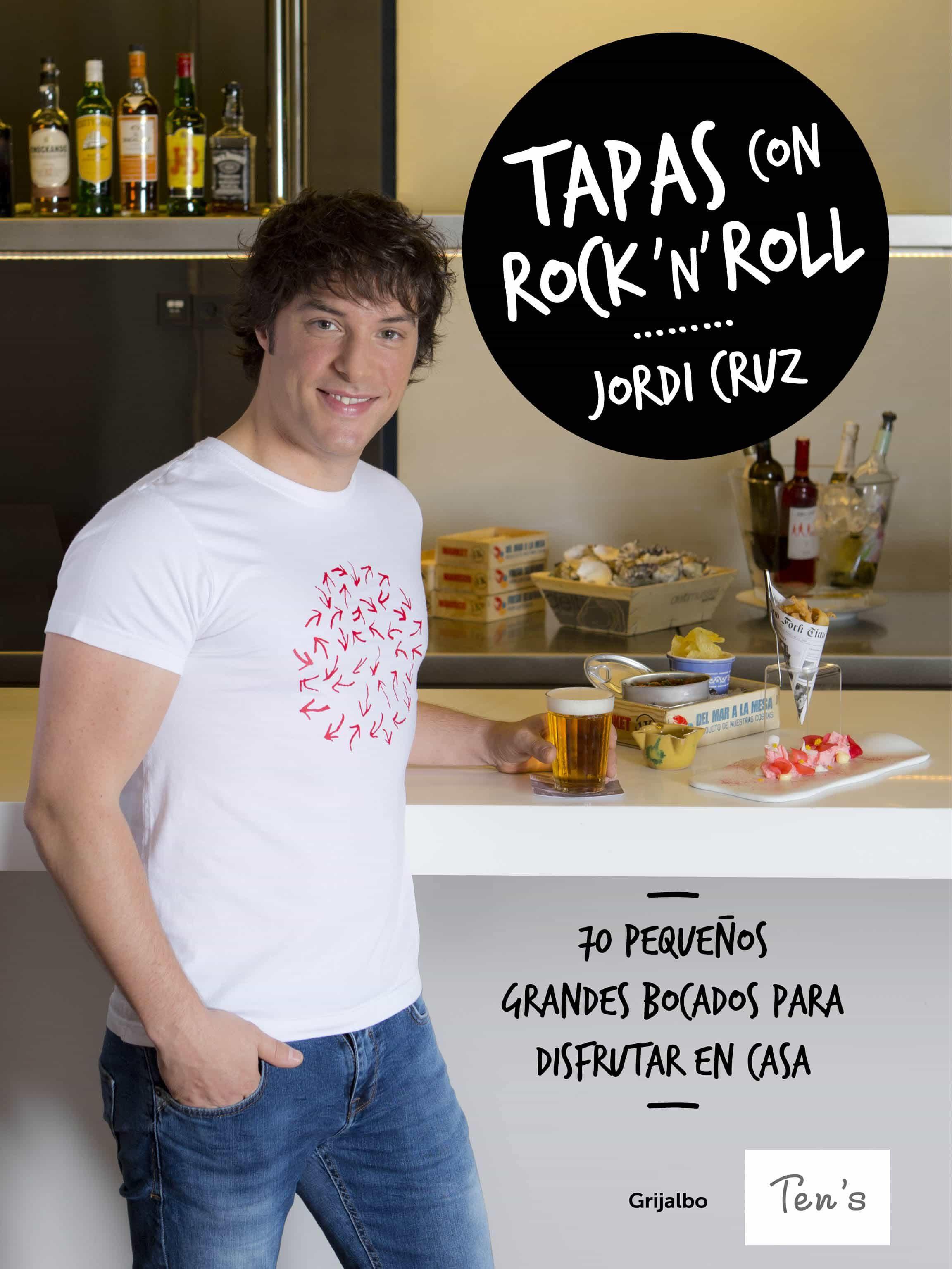 tapas con rock  n  roll: 70 pequeños grandes bocados para difrutar en casa-jordi cruz-9788416449897