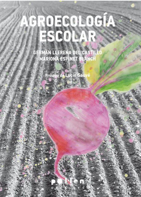 agroecologia escolar-german llerena del castillo-mariona espinet blanch-9788416828197