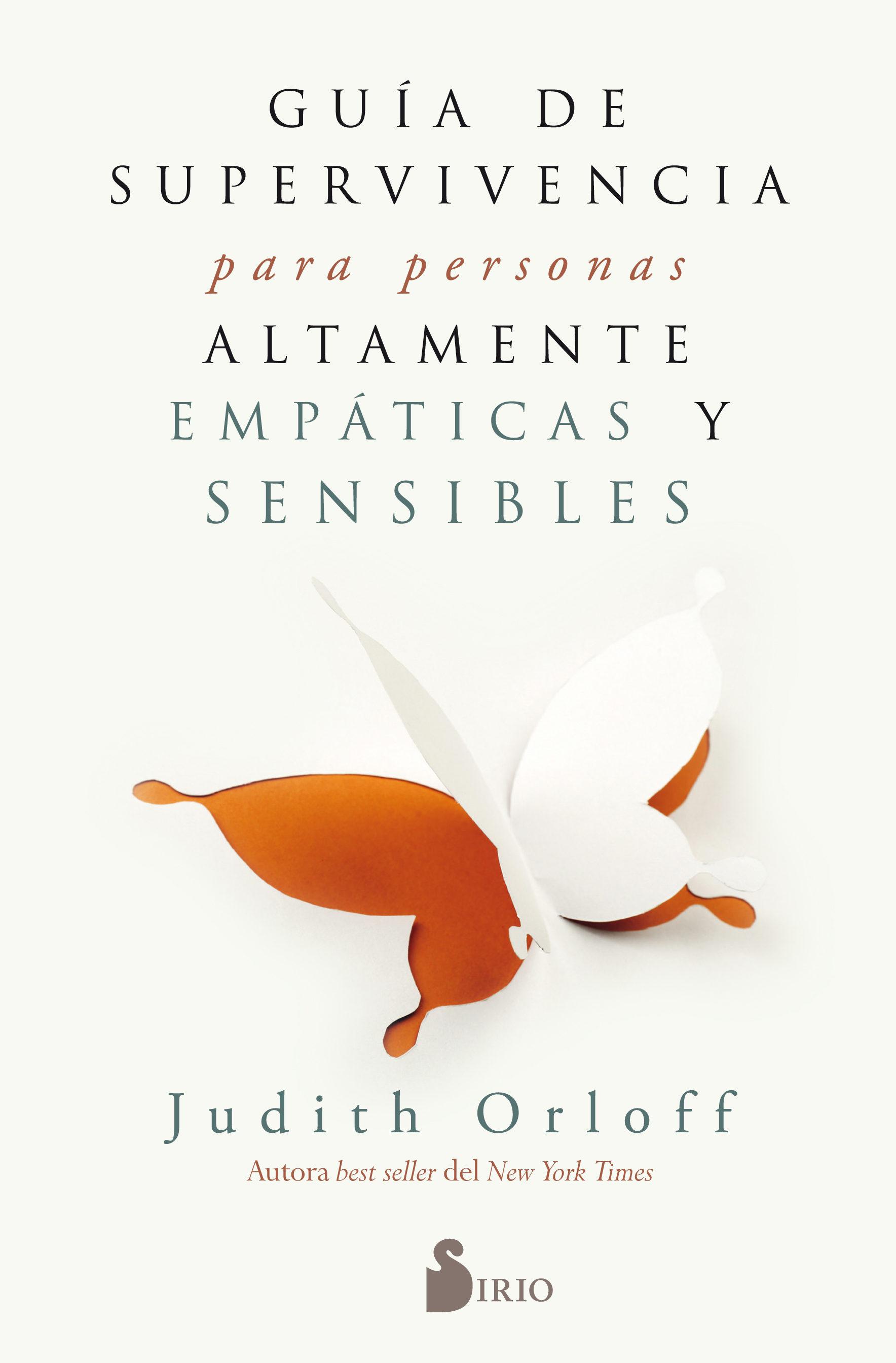 Guia De Supervivencia Para Personas Altamente Empaticas Y Sensibl Es por Judith Orloff