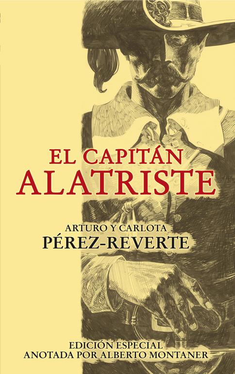 el capitan alatriste (serie capitan alatriste 1) (ed. especial an otada por alberto montaner)-arturo perez-reverte-carlota perez-reverte-9788420474397