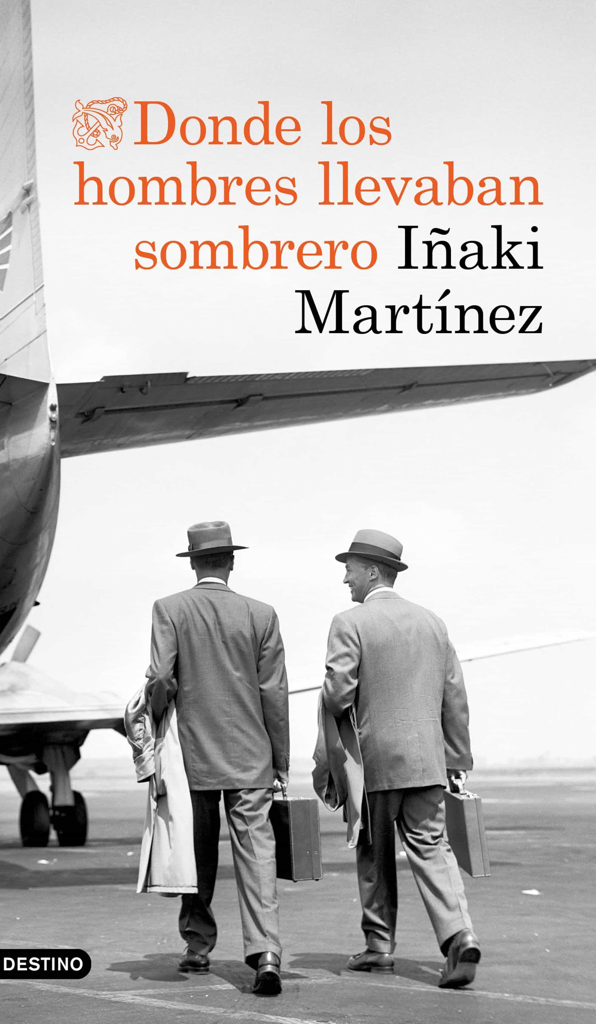 Donde Los Hombres Llevaban Sombrero por Iñaki Martinez