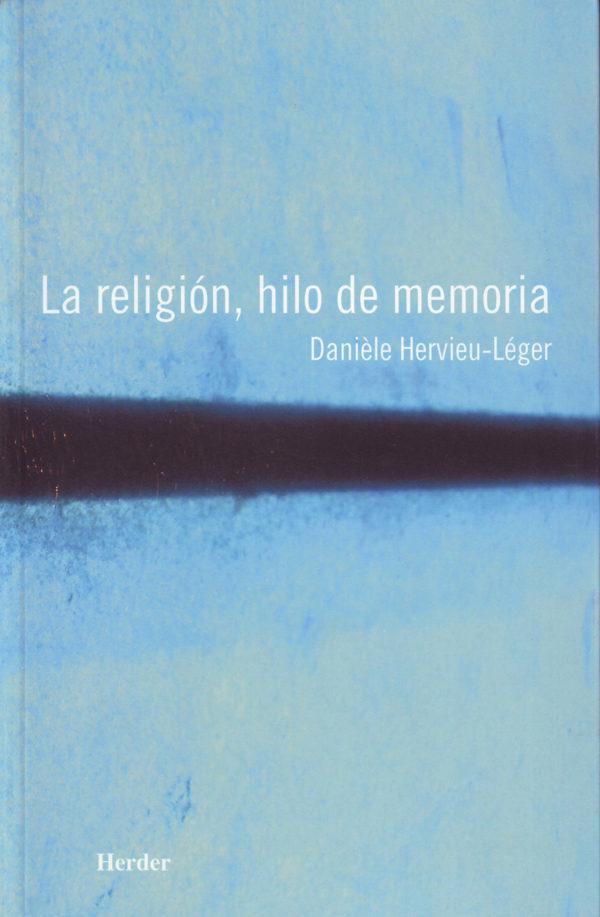 La Religion, Hilo De Memoria por Daniele Hervieu-leger