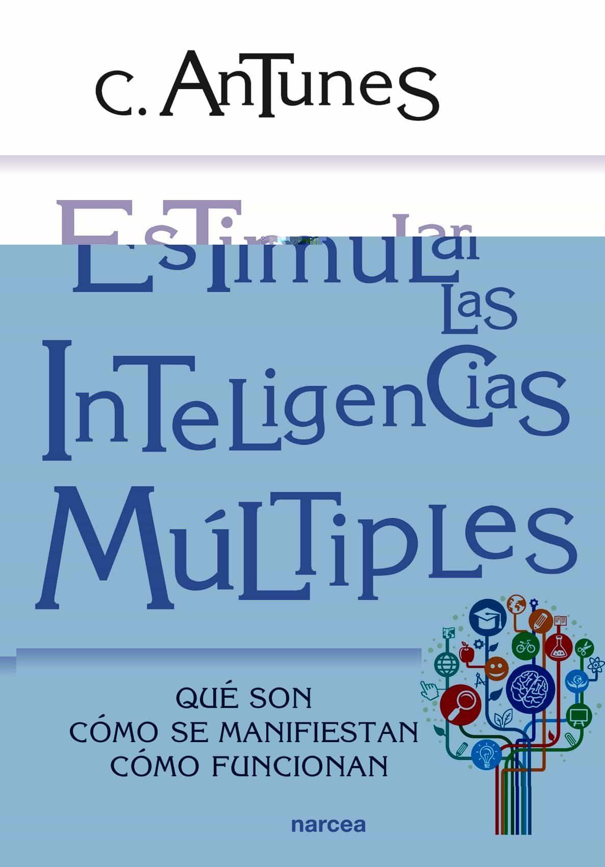 estimular las inteligencias multiples: que son, como se manifiest an, como funcionan-celso antunes-9788427712997
