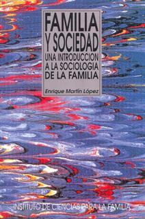 familia y sociedad: una introduccion a la sociologia de la famili a-enrique martin lopez-9788432132797