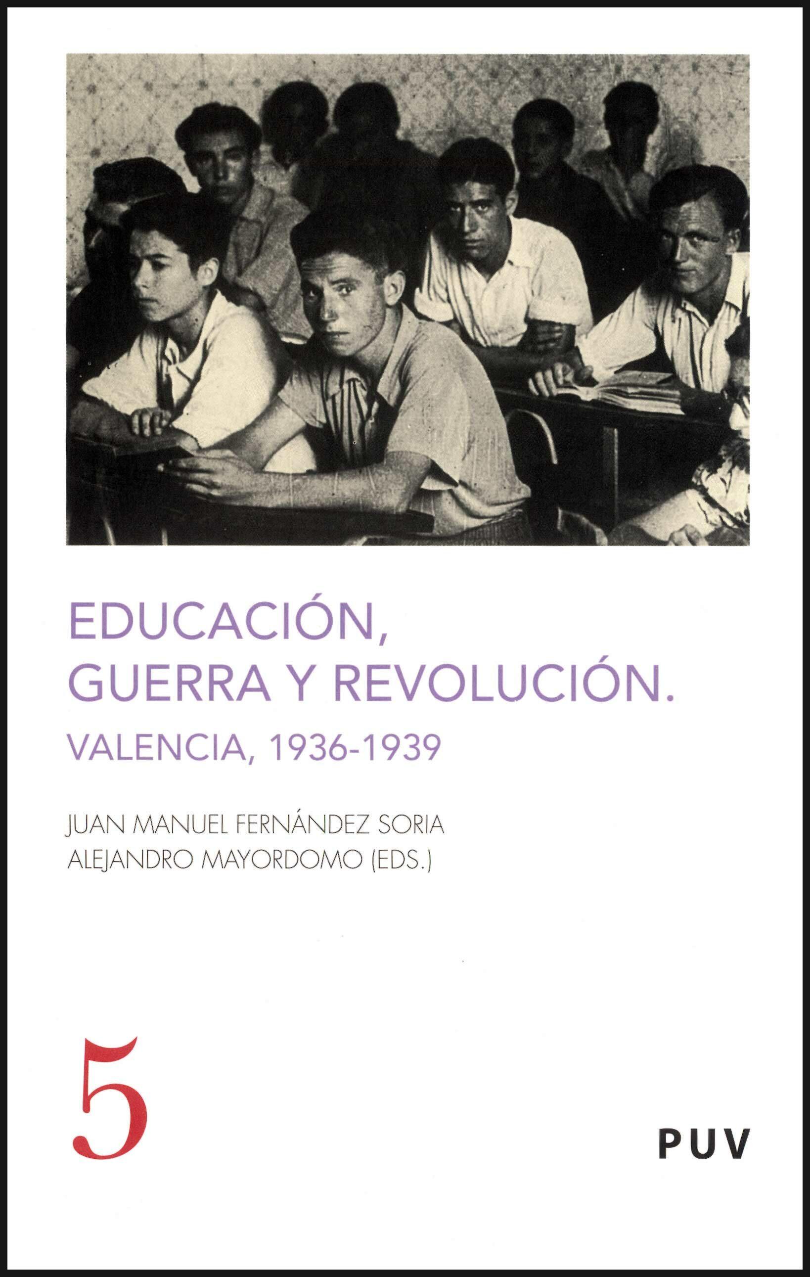 Educacion, Guerra Y Revolucion En Valencia 1936-1939 por Juan Manuel Fernandez
