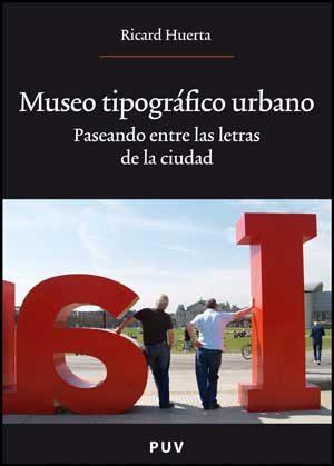 Museo Tipografico Urbano por Ricard Huerta
